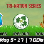 Bangladesh and Windies and Ireland Tri-Series 2019